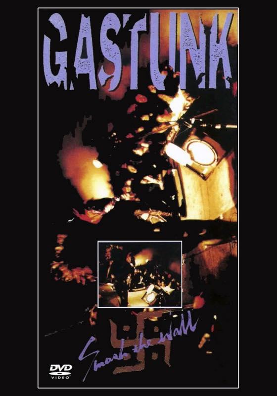 GASTUNK LIVE DVD 「SMASH THE WALL」再発!!